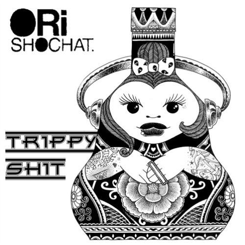 Ori Shochat - Trippy Shit [Always Ready Album Out NOW Soulspazm Rec]