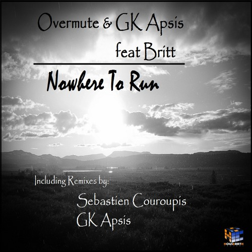 Overmute & GK Apsis Feat Britt - Nowhere To Run Inc. Remixes [Housearth Records]
