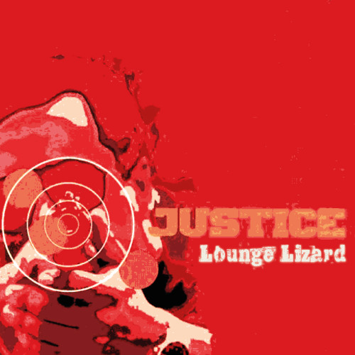 Justice - Lounge Lizard ***FREE CLASSIC TRACK***