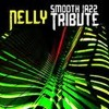 Smooth Jazz All Stars - Nelly 'Hot In Herre' Tribute