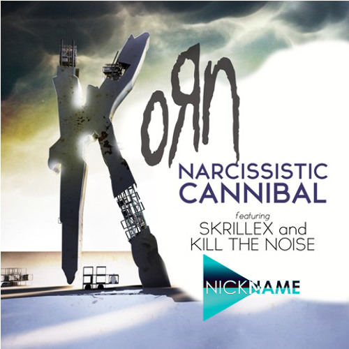 NICK NAME - NARCISSISTIC CANNIBAL ( Cover )
