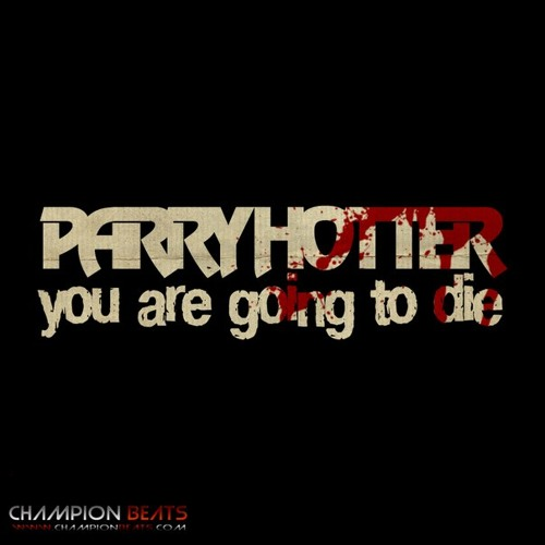 PARRY HOTTER - You Are Going To Die // OUT NOW