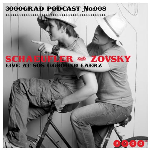 3000GRAD PODCAST#008 by SCHÄUFLER & ZOVSKY ... LIVE @ SOS U.GROUND