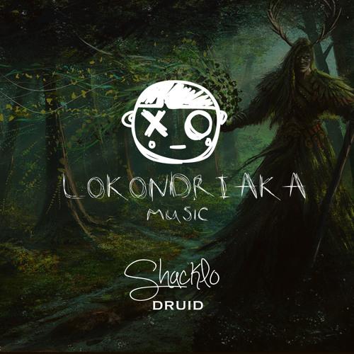 Druid  |  Lokondriaka Music  |  10.12.12
