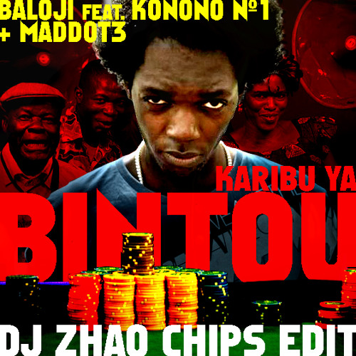 Baloji - Karibu Ya Bintou [feat. Konono Nº1] + Maddot3 - Chipstackin [DJ Zhao Radio Edit]