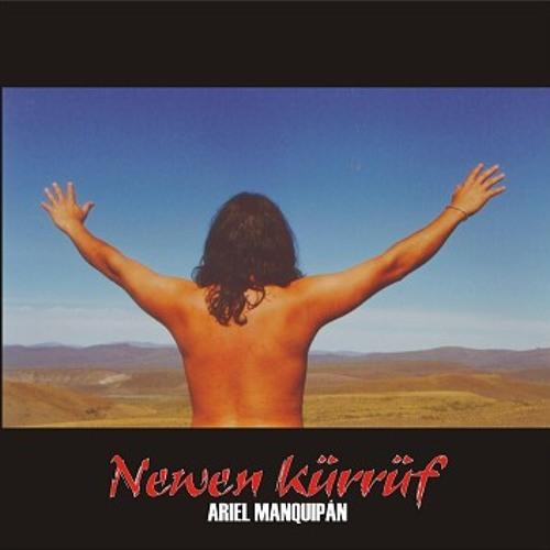 Ariel Manquipan - Newen Kürrüf