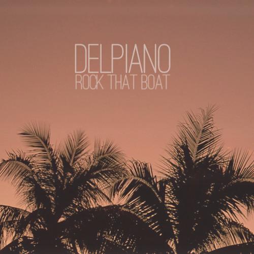 Delpiano - Rock That Boat (Free Download)