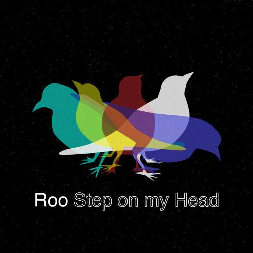 Roo - Step On My Head