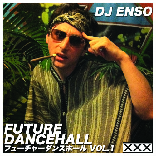 DJ Enso - Future Dancehall Vol.1 フューチャーダンスホール