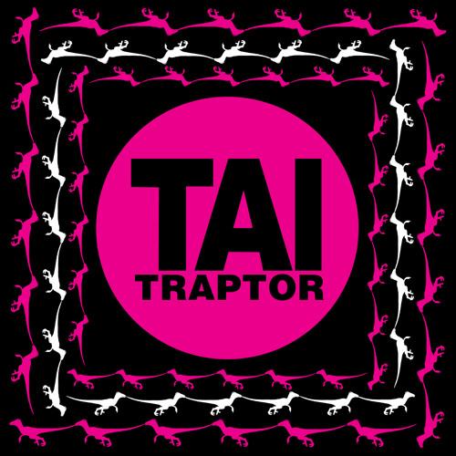TAI - Traptor [FREE DOWNLOAD]