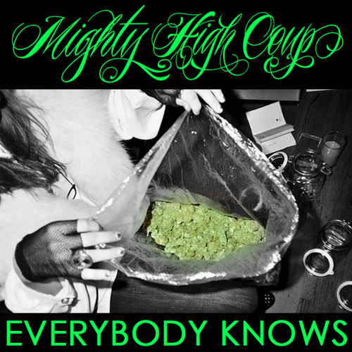 Mighty High Coup - Everybody Knows (produced by Ricky Raw)