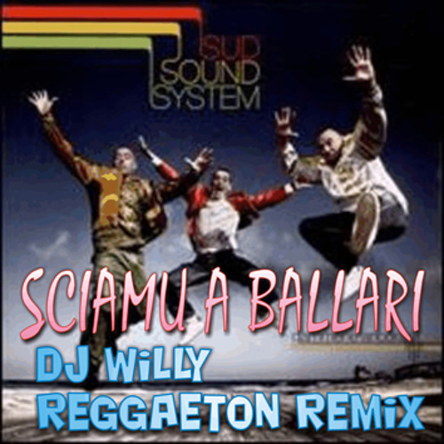 Sud Sound System - Sciamu a ballari (Dj Willy reggaeton rmx) HD remake
