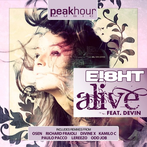Ei8ht Feat Devin - Alive (LeReezo Remix) EXCLUSIVE PREVIEW** SOON ON PEAK HOUR MUSIC