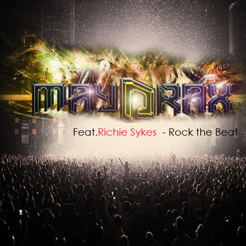 Maydrax Feat.Richie Sykes  - Rock the Beat