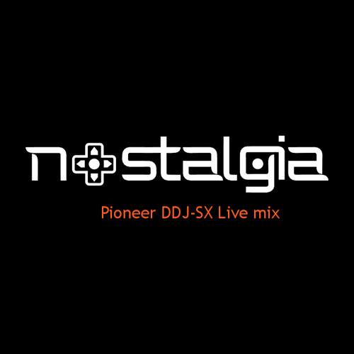 Nostalgia Pioneer DDJ-SX Live Mix [FREE DOWNLOAD + VIDEO]