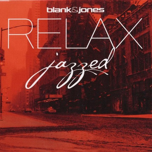 Blank and Jones - Julian and Roman Wasserfuhr - RELAX Jazzed