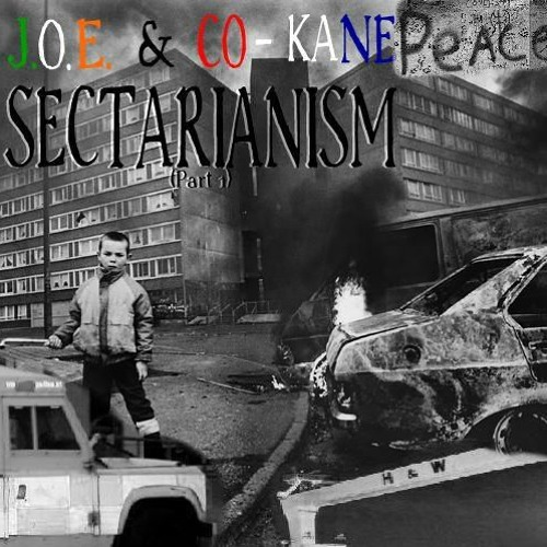 Sectarianism Part 1 Featuring Co-Kane