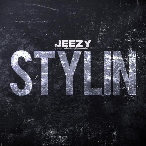 "Jeezy ""STYLIN'"""