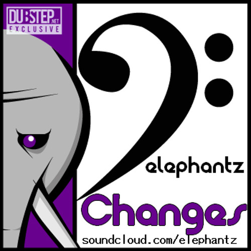 Changes by Elephantz - Dubstep.NET Exclusive