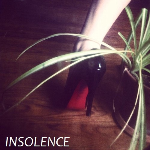 INSOLENCE