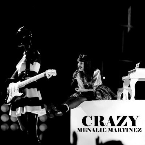 Melanie Martinez - Crazy (Live)
