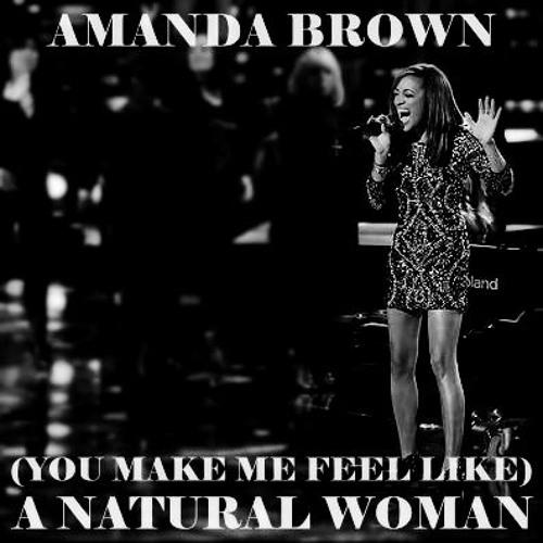 Amanda Brown - (You Make Me Feel Like) A Natural Woman (Live)