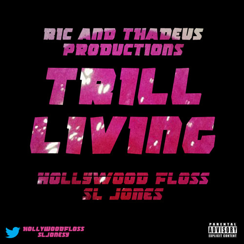 Trill Living ft. SL Jones (Produced by Ric And Thadeus)