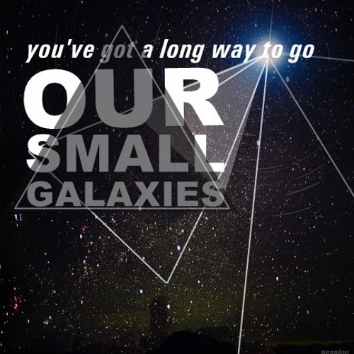 Our small galaxies - you've got a long way to go