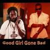 Tarrus Riley & Konshens - Good girl gone bad [Lollipop Remix]