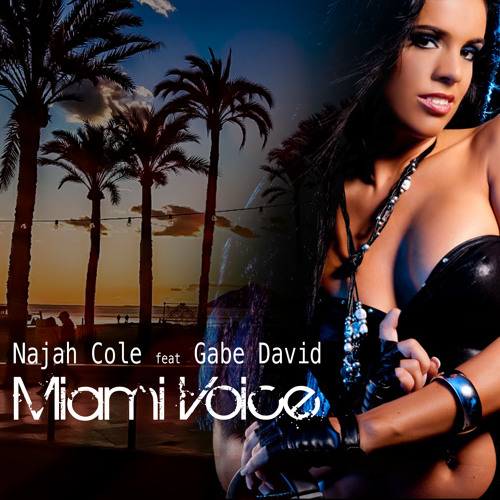 Najah Cole feat Gabe David - Miami Voice - radio edit