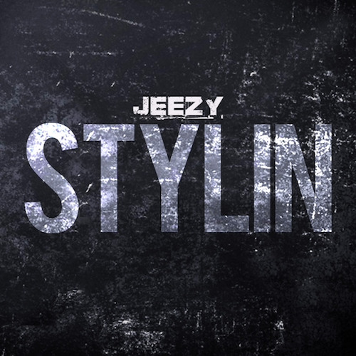 Young Jeezy – Stylin