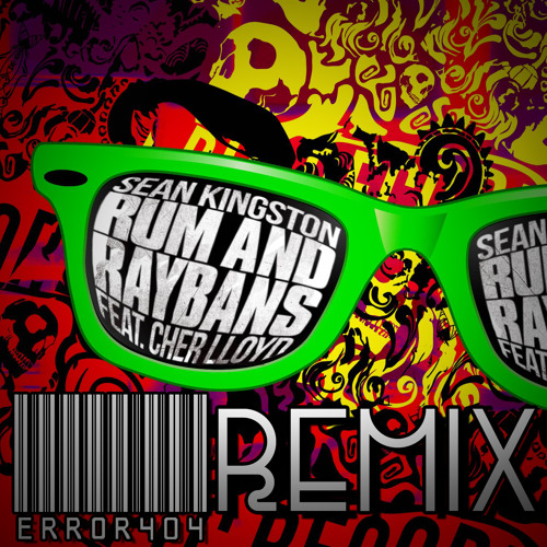 Sean Kingston - Rum And Raybans ft. Cher Lloyd (ERROR404 REMIX)