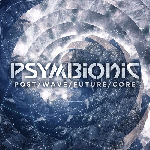 Psymbionic - PostWaveFutureCore EP (Out Jan 8th on Muti Music!)
