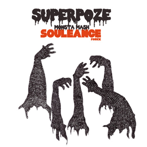 Superpoze - Monsta Mash (Souleance Remix)