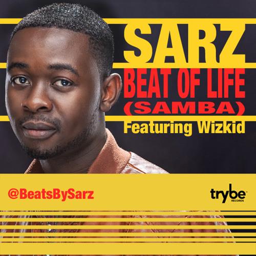 Sarz Ft Wizkid - Beat Of Life(Free Download)PayRoll.Inc