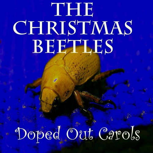 Oh Come All ... by the Christmas Beetles