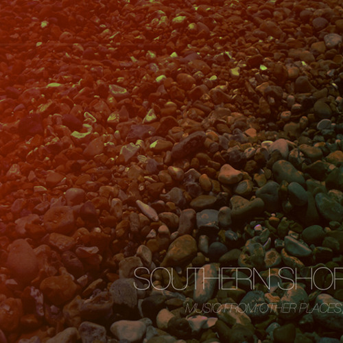Southern Shores  - Music From Other Places, Vol. 1