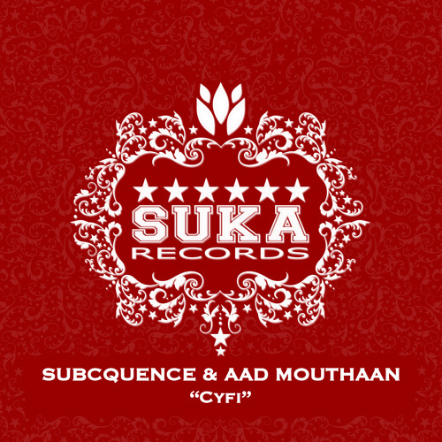 Subcquence & Aad Mouthaan - CYFI (Souljackerz Remix - Suka Records)