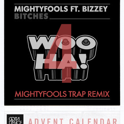 Mightyfools - Bitches (Mightyfools Trap Remix) *FREE DOWNLOAD*