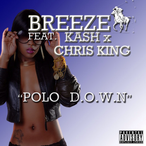 POLO D.O.W.N feat Chris King and Kash of GMB