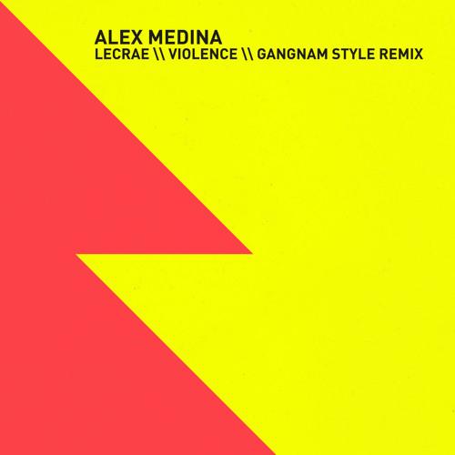 Lecrae - Violence (Alex Medina Gangnam Remix)