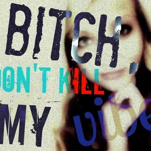 Kendrick Lamar - Bitch Don't Kill My Vibe (SIB remix) FREE 320 MP3 DOWNLOAD