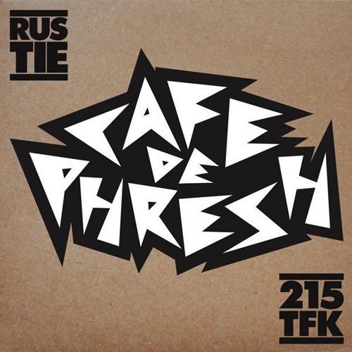 CAFE DE PHRESH produced by RUSTIE