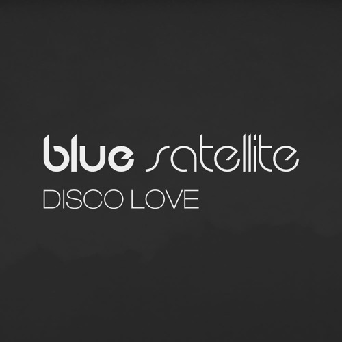 Blue Satellite - Disco Love (Original Mix)