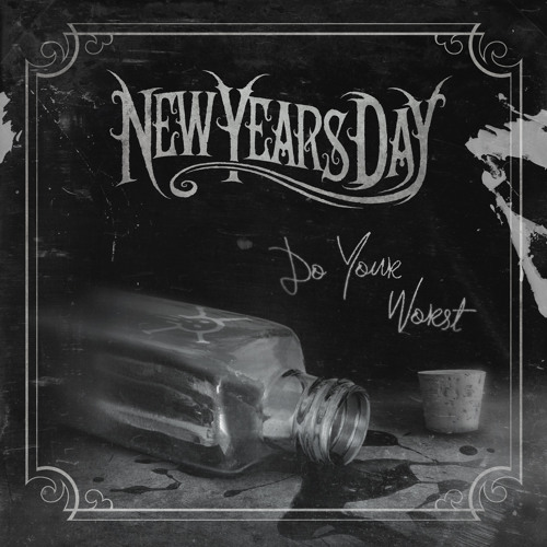 NEW YEARS DAY - Do Your Worst