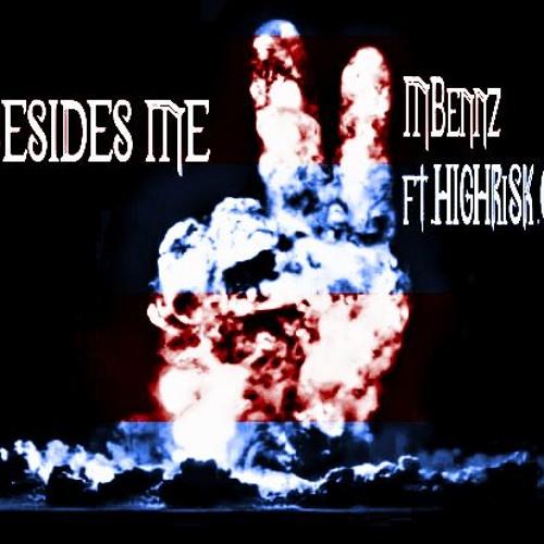 BESIDES ME MBennz ft. HiGHRiSK.One