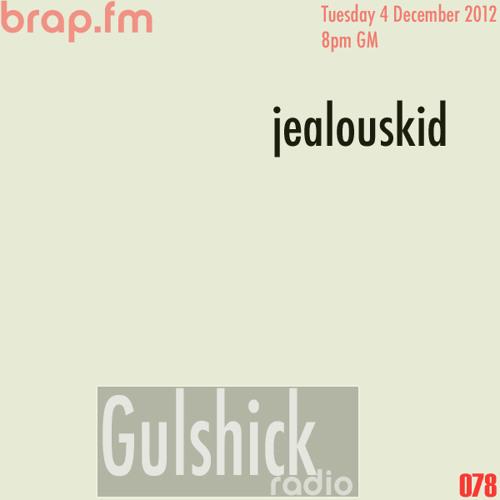 Gulshick Radio | Ep.78 | jealouskid