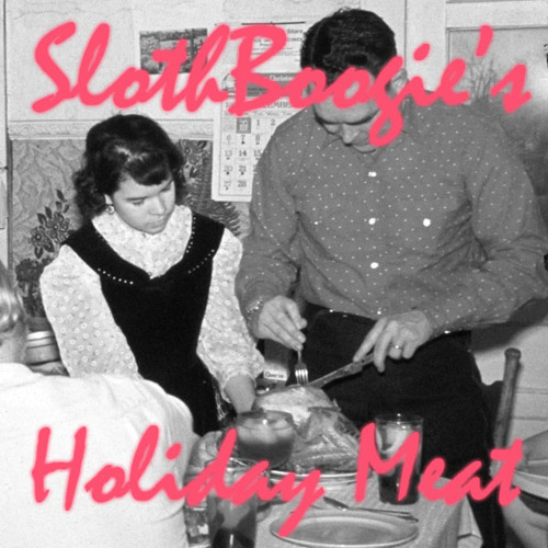 SlothBoogie's Holiday Meat Mix