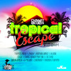 Tropical Escape Riddim  Mix  @DvJ_JO