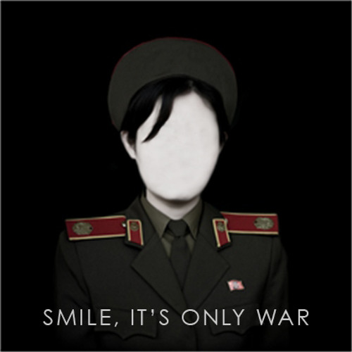 Smile, It's Only War